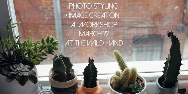 Photo Styling and Image Creation with Morgan H. West at Wild Hand Workspace