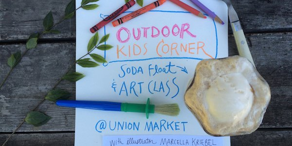 Outdoor Kids Corner: Soda Float and Art Class at Union Market