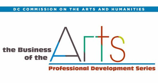 "DC Commission on the Arts and Humanities ""Business of the Arts"" Workshops"