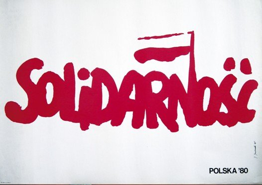 Jerzy Janiszewski Solidarity Poster, 1980 39.4 x 27.6 in. Image courtesy of Charles Krause/Reporting Fine Art