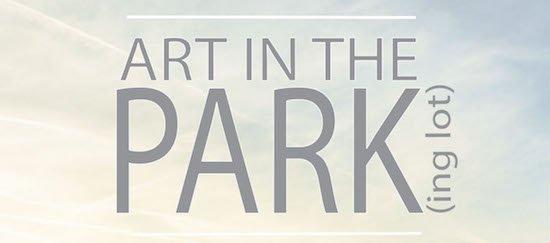 Art in the Park(ing lot) 4x6 copy insert
