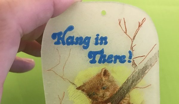 Call for Entry: Hang in There: shrinky dink affirmations for tough times