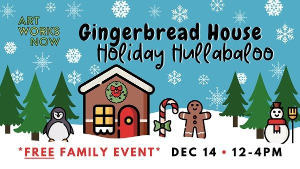 Art Works Now Hosts Gingerbread House Holiday Hullabaloo