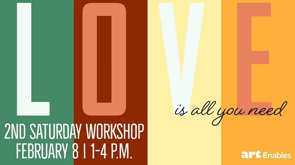 Art Enables Hosts February Second Saturday Workshop: Love Is All You Need