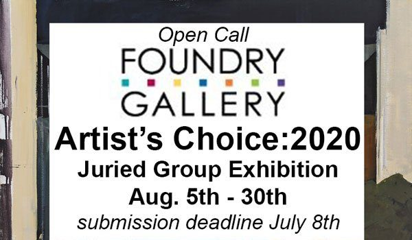 Call for Artists: Foundry Gallery Artists' Choice 2020
